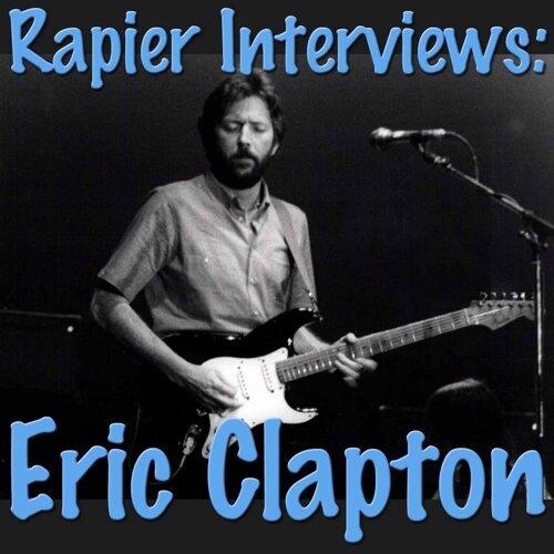 Rapier Interviews: Eric Clapton