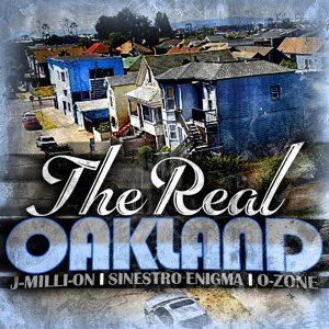 Real Oakland (feat. Sinestro Enigma & J-Milli-On)