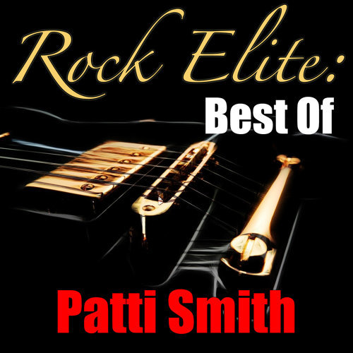 Rock Elite: Best Of Patti Smith