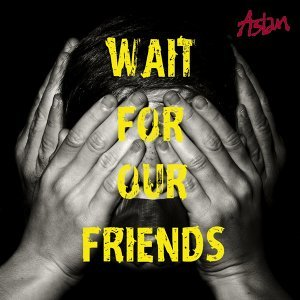 Wait for Our Friends(Live)