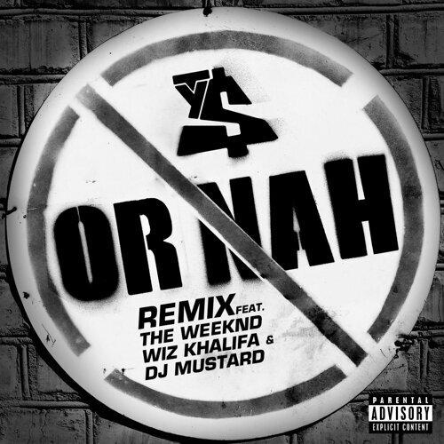 Or Nah - Remix