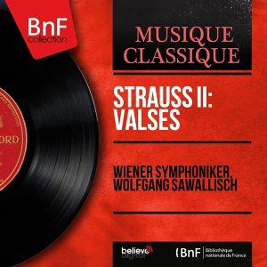 Strauss II: Valses - Mono Version