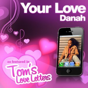 Your Love as Featured in Tom's Love Letters