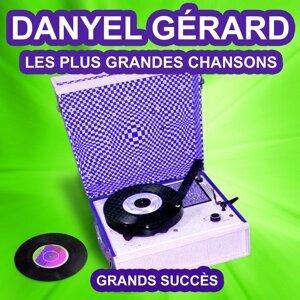 Danyel Gérard chante ses grands succès - Les plus grandes chansons de l'époque