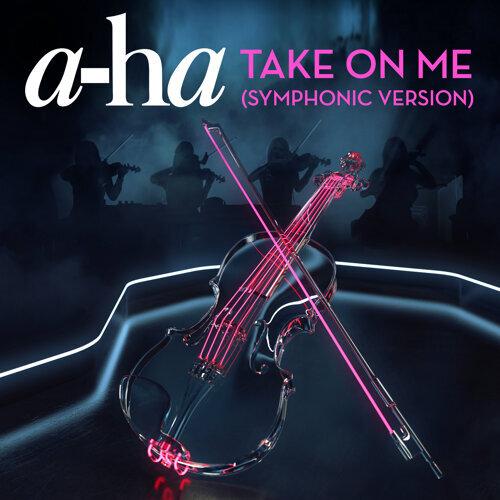 Take On Me - Symphonic Version
