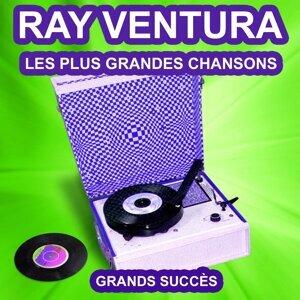 Ray Ventura chante ses grands succès - Les plus grandes chansons de l'époque