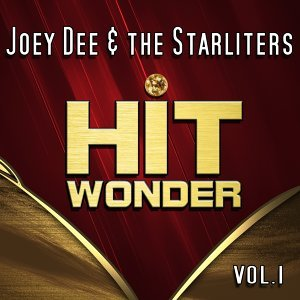 Hit Wonder: Joey Dee & the Starliters, Vol. 1