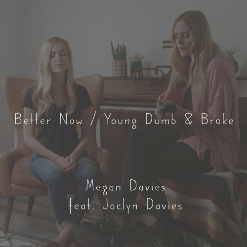 Better Now / Young Dumb & Broke