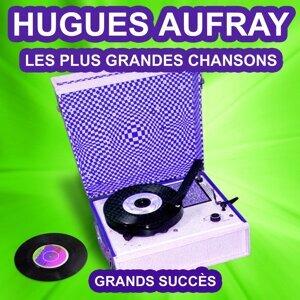 Hugues Aufray chante ses grands succès - Les plus grandes chansons de l'époque