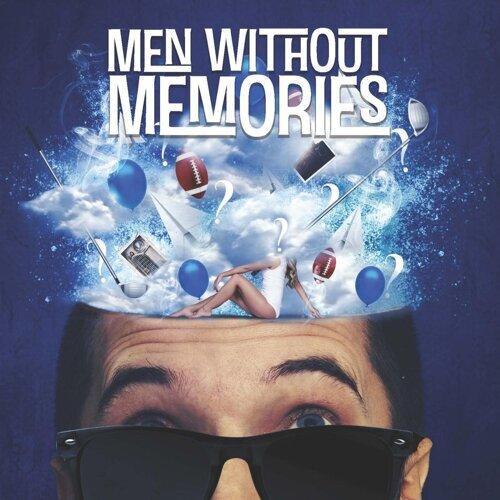 Men Without Memories