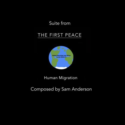 sam anderson suite from the first peace global warming and human