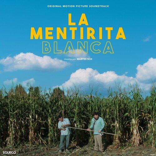La Mentirita Blanca (Original Soundtrack)