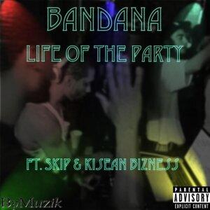 Life of the Party (feat. Skip & Kisean Bizness)