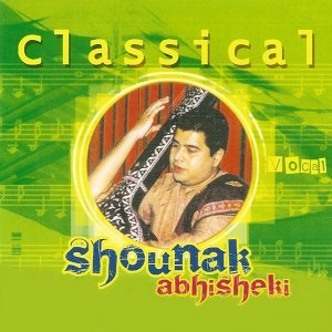 Classical Vocal: Shounak Abhisheki