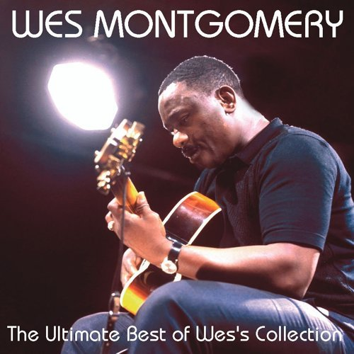 Wes Montgomery - The Ultimate Best of Wes's Collection - KKBOX