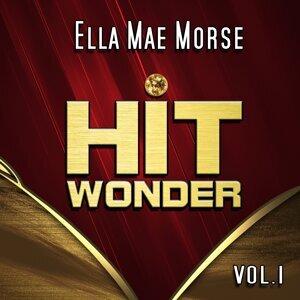 Hit Wonder: Ella Mae Morse, Vol. 1