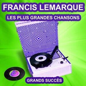 Francis Lemarque chante ses grands succès - Les plus grandes chansons de l'époque