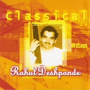 Classical Vocal: Rahul Deshpande
