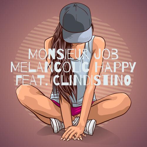 La Melancolic Happy (feat. Clindistino)