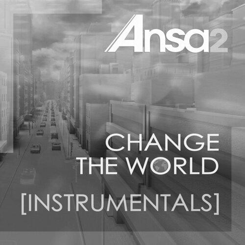 Change the World [Instrumentals]