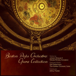 Boston Pops Orchestra: Opera Collection