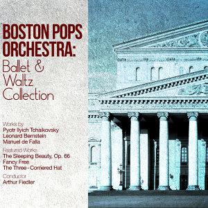 Boston Pops Orchestra: Ballet & Waltz Collection