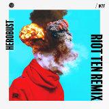 WTF (Riot Ten Remix)