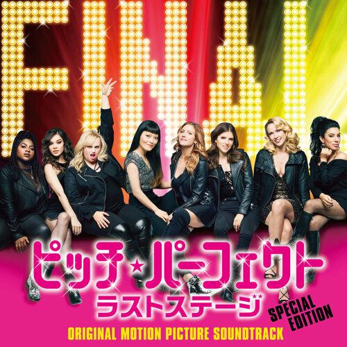 Pitch Perfect 3 - Original Motion Picture Soundtrack