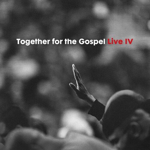 Together for the Gospel IV - Live