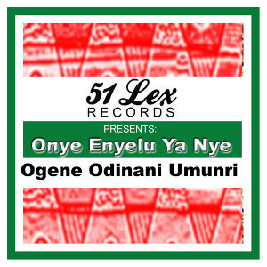 51 Lex Presents Onye Enyelu Ya Nye