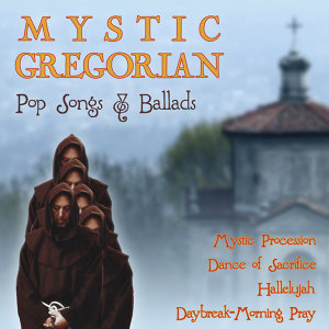More Mystic Gregorian Pop Songs & Ballads