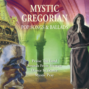 Mystic Gregorian Pop Songs & Ballads