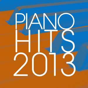 Piano Hits 2013