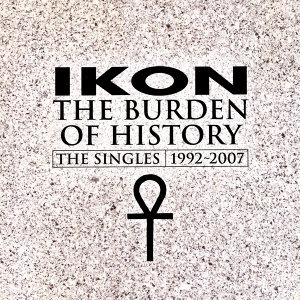 The Burden Of History - The Singles 1992-2007