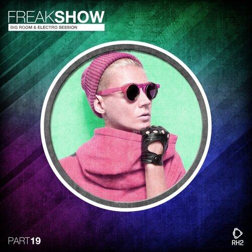 Freak Show, Vol. 19 - Big Room & Electro Session