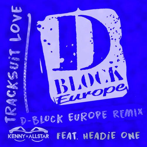 Tracksuit Love - D Block Europe Remix