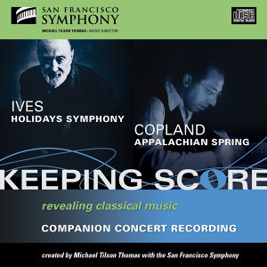 Ives: Holidays Symphony and Copland: Appalachian Spring