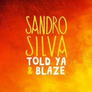 Told Ya & Blaze