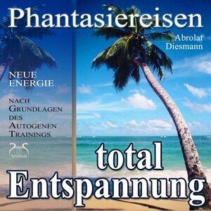 Entspannung total - neue Energie - Phantasiereisen und Autogenes Training