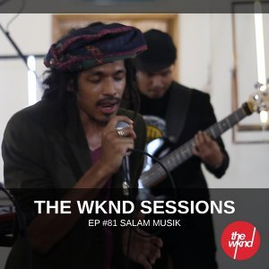 The Wknd Sessions Ep. 81: Salammusik