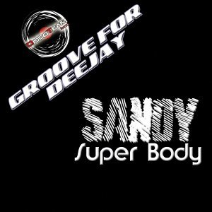 Super Body - Groove For Deejay