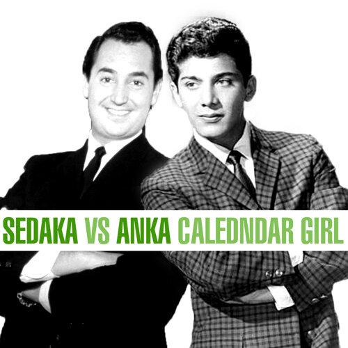 Neil Sedaka Calendar Girl.Neil Sedaka Sedaka Vs Anka Calendar Girl Kkbox