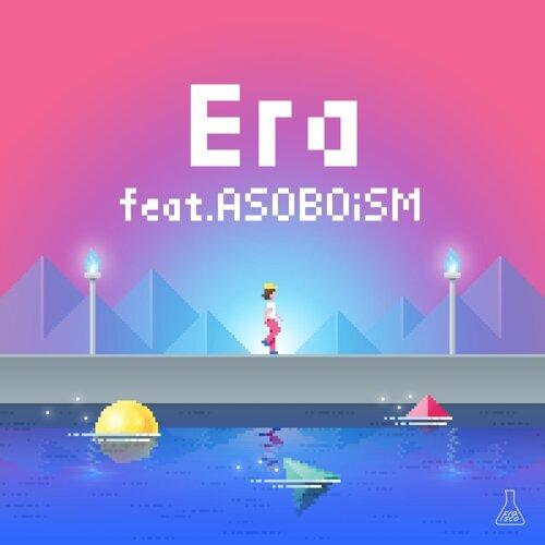 Era (feat. ASOBOiSM)