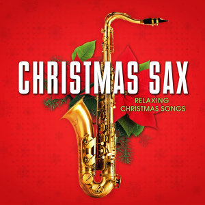 Christmas Sax: Relaxing Christmas Songs
