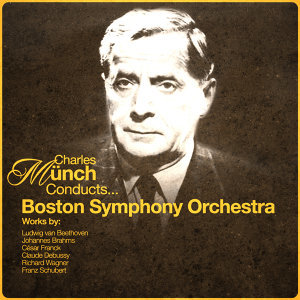 Charles Munch Conducts... Boston Symphony Orchestra