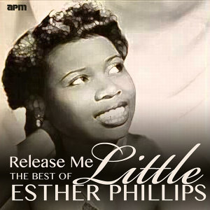 Release Me - The Best of Little Esther Phillips