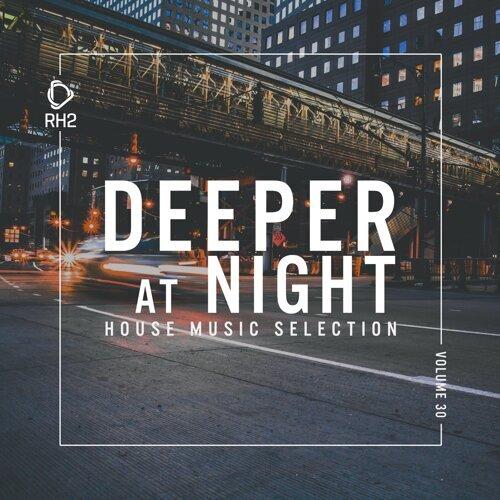 Deeper at Night, Vol. 30