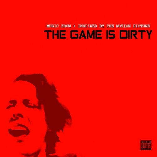 The Game Is Dirty (Original Soundtrack)