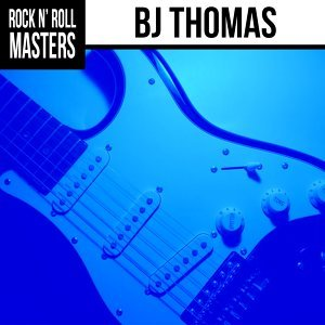 Rock N' Roll Masters: BJ Thomas