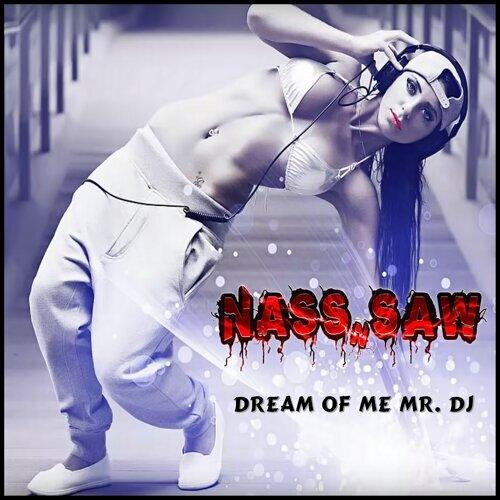 Dream of Me Mr. DJ
